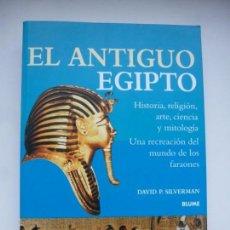 Libros de segunda mano: EL ANTIGUO EGIPTO. HISTORIA, RELIGIÓN, CIENCIA, ARTE Y MITOLOGÍA. EDITORIAL BLUME, 2004. Lote 143023454