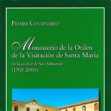 Libros de segunda mano: MONASTERIO DE LA ORDEN DE LA VISITACIÓN DE SANTA MARÍA EN LA CIUDAD DE SAN SEBASTIAN, VER INDICE EN . Lote 143167850
