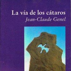 Libros de segunda mano: LA VIA DE LOS CATAROS, VER INDICE EN FOTOGRAFIAS INTERIORES. Lote 143168826