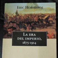 Libros de segunda mano: LA ERA DEL IMPERIO 1875-1914 ERIC HOBSAWM. Lote 143184774