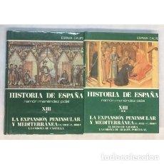 Libros de segunda mano: LA EXPANSIÓN PENINSULAR Y MEDITERRÁNEA.HISTORIA DE ESPAÑA MENÉNDEZ PIDAL TOMOS XIII (I Y II).. Lote 143198630