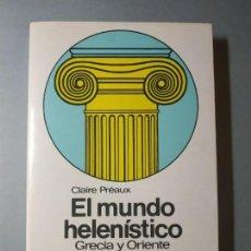 Libros de segunda mano: EL MUNDO HELENÍSTICO, GRECIA Y ORIENTE - TOMO SEGUNDO, EDITORIAL NUEVA CLÍO (1ª EDICIÓN). Lote 143209578
