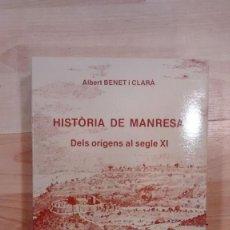 Libros de segunda mano: 'HISTÒRIA DE MANRESA. DELS ORÍGENS AL SEGLE XI'. ALBERT BENET I CLARÀ. Lote 143307530