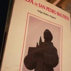 Libros de segunda mano: VIDA DE SAN PEDRO BAUTISTA,FELIPE ROBLES DÉGAMO.INSTIÑTUCIÓN ALONSO DE MADRIGAL, EDICIONES TAU,ÁVILA. Lote 143477437