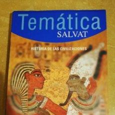 Libros de segunda mano: HISTORIA DE LAS CIVILIZACIONES (TEMATICA SALVAT). Lote 143565950