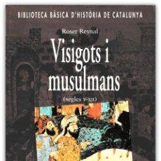 Libros de segunda mano: 1995 - VISIGOTS I MUSULMANS (SEGLES V-XII) - ROSER REYNAL - ILUSTRACIONES - PRIMERA EDICIÓN . Lote 143599902