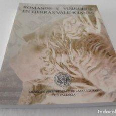 Libros de segunda mano: ROMANOS Y VISIGODOS EN TIERRAS VALENCIANAS, VALENCIA AÑO 2003. Lote 143797618
