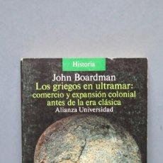 Libros de segunda mano - Los griegos en ultramar. comercio y expansión colonial antes de la era clásica. John Boardman - 143845210