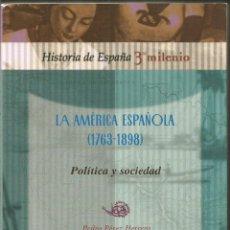 Libros de segunda mano: LA AMERICA ESPAÑOLA (1763-1898) POLITICA Y SOCIEDAD. EDITORIAL SINTESIS. Lote 143855338