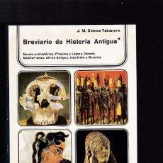 Livros em segunda mão: BREVIARIO DE HISTORIA ANTIGUA - J.M.GÓMEZ-TABANERA - ISTMO EDITORIAL 1973 / ILUSTRADO. Lote 144032050