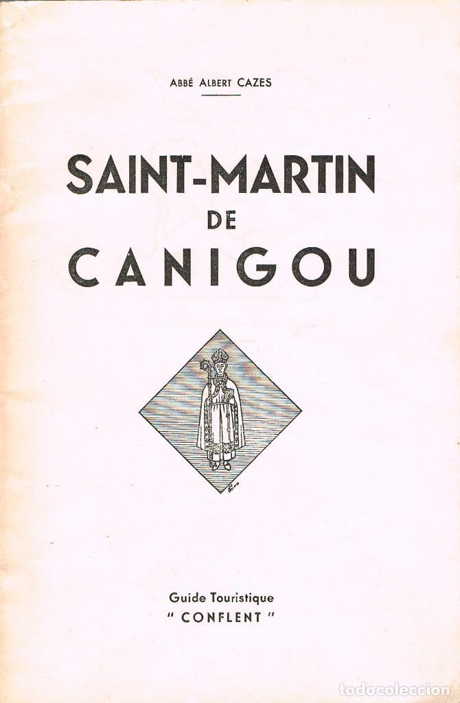 SAINT MARTIN DE CANIGOU POR EL ABAD ALBERT CAZZES, EN FRANCÉS (Libros de Segunda Mano - Historia Antigua)