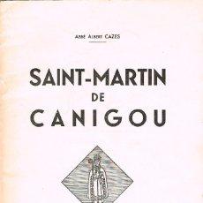 Libros de segunda mano: SAINT MARTIN DE CANIGOU POR EL ABAD ALBERT CAZZES, EN FRANCÉS. Lote 144101942