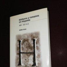 Libros de segunda mano: JAVIER ARCE , BÁRBAROS Y ROMANOS EN HISPANIA. 400-507 A.C.. Lote 144167630