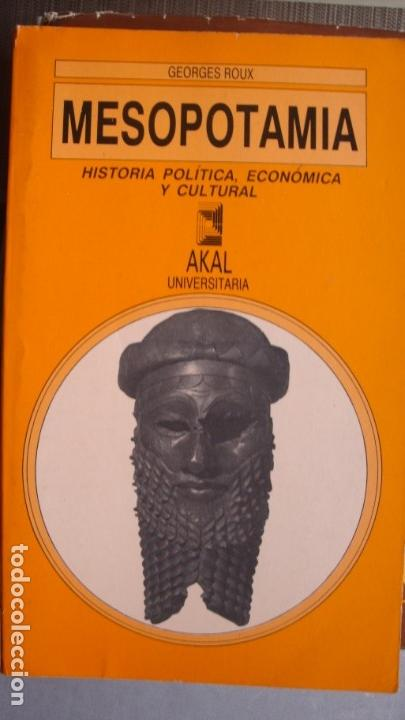 MESOPOTAMIA. HISTORIA POLÍTICA, ECONÓMICA Y CULTURAL. GEORGES ROUX. AKAL/UNIVERSITARIA 1987. (Libros de Segunda Mano - Historia Antigua)