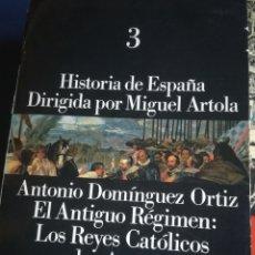 Libros de segunda mano: HISTORIA DE ESPAÑA, EL ANTIGUO RÉGIMEN :LOS REYES CATÓLICOS Y LOS AUSTRIA. ALIANZA EDITORIAL.. Lote 144876098