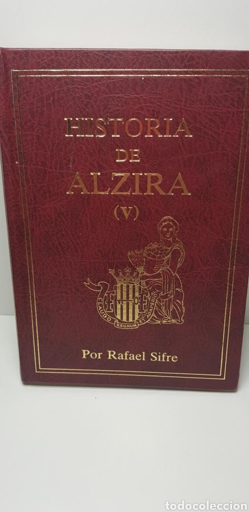 HISTORIA DE ALZIRA TOMO V.RAFAEL SIFRE.1986. (Libros de Segunda Mano - Historia Antigua)