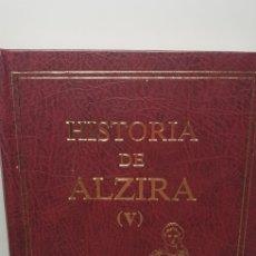 Libros de segunda mano: HISTORIA DE ALZIRA TOMO V.RAFAEL SIFRE.1986.. Lote 144903160