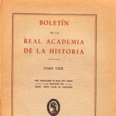 Libros de segunda mano: BOLETÍN DE LA REAL ACADEMIA DE LA HISTORIA. TOMO CXXI. Lote 145014210