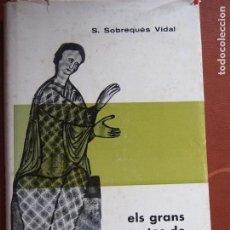 Libros de segunda mano: ELS GRANS COMTES DE BARCELONA - S. SOBREQUÉS VIDAL - CONDADOS CATALUÑA MEDIEVAL. Lote 145102754