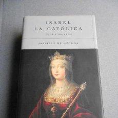 Libros de segunda mano: ISABEL LA CATOLICA. VIDA Y REINADO. Lote 145181310