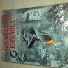 Libros de segunda mano: LA GUERRA CIVIL ESPAÑOLA DÍA A DIA 1936-1939. Lote 145799674