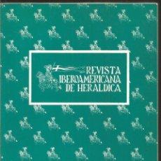 Libros de segunda mano: REVISTA IBEROAMERICANA DE HERALDICA. Lote 145902590