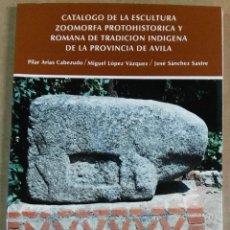 Libros de segunda mano: PILAR ARIAS CABEZUDO ET AL., CATÁLOGO DE LA ESCULTURA ZOOMORFA PROTOHISTÓRICA Y ROMANA DE TRADICIÓN . Lote 145999918