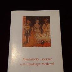 Libros de segunda mano: ALIMENTACIÓ I SOCIETAT A LA CATALUNYA MEDIEVAL - AA.VV. - ED. CSIC 1988. Lote 146221502