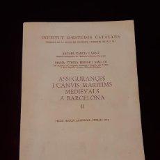 Livros em segunda mão: ASSEGURANCES I CANVIS MARÍTIMS MEDIEVALS A BARCELONA. VOL. II - ARCADI GARCIA I SANZ - IN. D'ESTUDIS. Lote 146221510