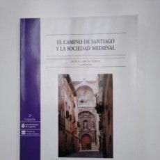Libros de segunda mano - EL CAMINO DE SANTIAGO Y LA SOCIEDAD MEDIEVAL. JAVIER GARCIA TURZA. LA RIOJA. TDK357IER - 146555558