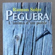 Libros de segunda mano: RAMON SOLER / PEGUERA / L'ANIMA D'UN POBLE / PAGES EDITORS 427 PAGINAS. Lote 146647210