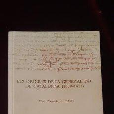 Libros de segunda mano: ELS ORÍGENS DE LA GENERALITAT DE CATALUNYA 1359-1413 MARIA TERESA FERRER MALLOL - GENERALITAT CATALU. Lote 146820522