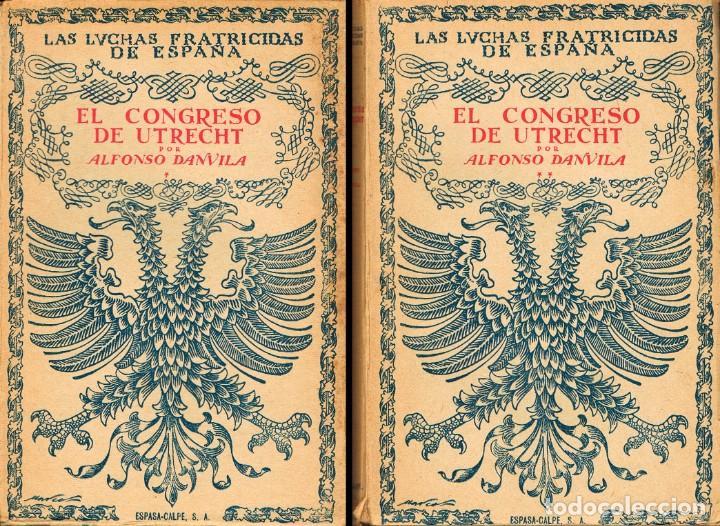 ALFONSO DANVILA : EL CONGRESO DE UTRECHT. ED.ESPASA-CALPE, 1941, 2 TOMOS 286 + 248 PAGINAS. INTONSO (Libros de Segunda Mano - Historia Antigua)