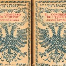 Libros de segunda mano: ALFONSO DANVILA : EL CONGRESO DE UTRECHT. ED.ESPASA-CALPE, 1941, 2 TOMOS 286 + 248 PAGINAS. INTONSO. Lote 147365550