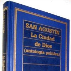 Libros de segunda mano: LA CIUDAD DE DIOS (ANTOLOGIA POLITICA) - SAN AGUSTIN - ENE. Lote 147372498