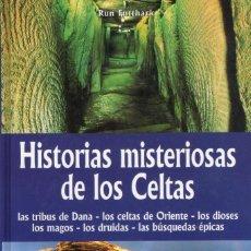 Libros de segunda mano: HISTORIAS MISTERIOSAS DE LOS CELTAS. RUN FUTTHARK. BARCELONA 2005. Lote 147428414