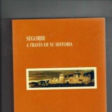 Libros de segunda mano: SEGORBE A TRAVES DE SU HISTORIA. PABLO PEREZ GARCIA. FUNDACION MUTUA SEGORBINA. 1998.. Lote 147626702