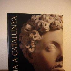 Libros de segunda mano: ROMA A CATALUNYA. CATÀLEG EXPOSICIÓ 1992. PERFECTE ESTAT. Lote 191293370