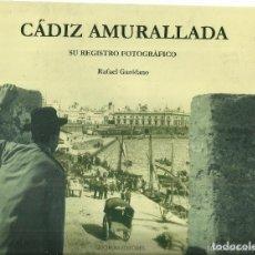 Libros de segunda mano: CÁDIZ AMURALLADA. RAFAEL GARÓFANO. QUORUM EDITORES.- ( RESERVADO A LEUNAN 2050 ). Lote 147717922