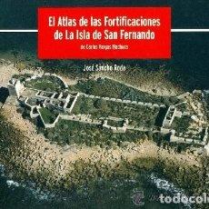 Libros de segunda mano: ATLAS DE FORTIFICACIONES DE LA ISLA DE SAN FERNANDO. 2004 - ( RESERVADO A LEUNAN 2050 ). Lote 147718458