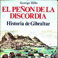 Libros de segunda mano: EL PEÑON DE LA DISCORDIA.HISTORIA DE GIBRALTAR. - HILL, GEORGE.. Lote 147719230