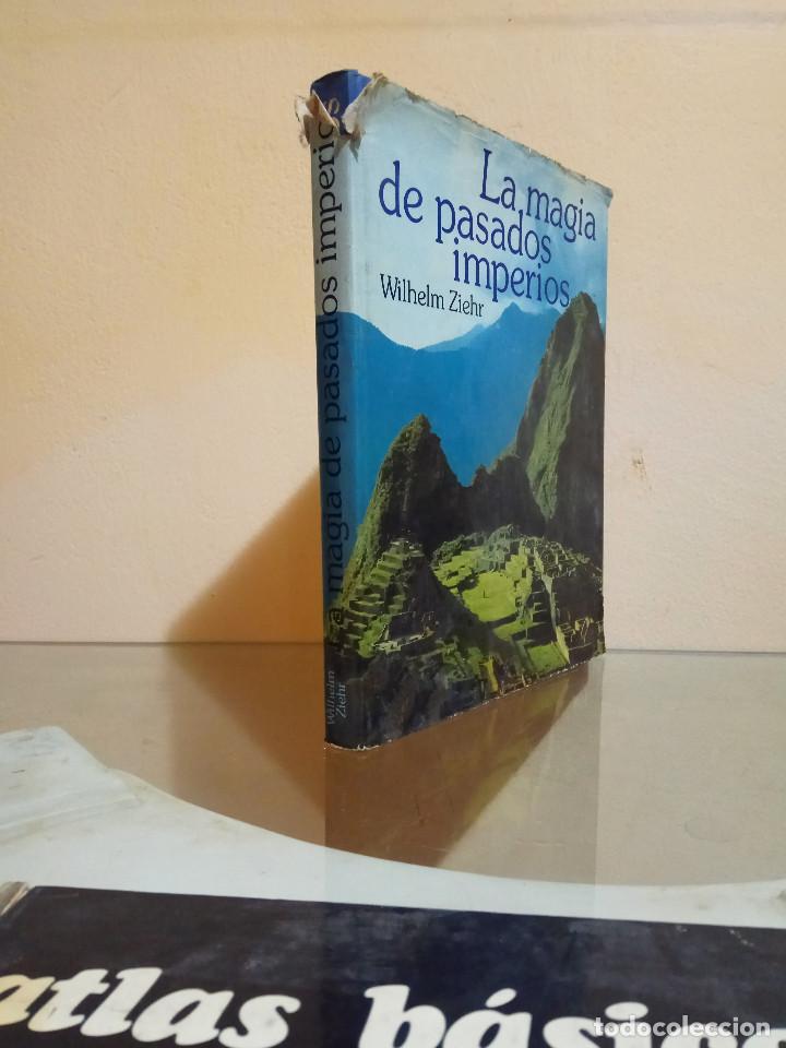 Libros de segunda mano: La magia de pasados imperios Wilhelm Zierhr egipto faraones imperios templo sol sacrificios jaguares - Foto 3 - 147746198