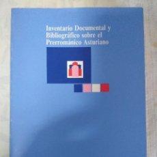 Libros de segunda mano: LIBRO/INVENTARIO DOCUMENTAL BIBLIOGRAFICO SOBRE EL PRERROMANICO ASTURIANO.. Lote 147900806