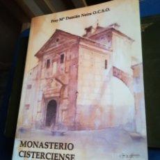 Libros de segunda mano: MONASTERIO CISTERCIENSE DE LA ENCARNACIÓN DE TALAVERA DE LA REINA POR FRAY M. DAMIAN NEIRA, 2002. Lote 148065744
