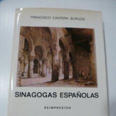 Libros de segunda mano: SINAGOGAS ESPAÑOLAS. FRANCISCO CANTERA BURGOS. CSIC. REIMPRESIÓN 1983. DIFÍCIL.. Lote 148389090