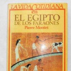 Libros de segunda mano - LA VIDA COTIDIANA EN EL EGIPTO DE LOS FARAONES - PIERRE MONTET EDITORIAL ARGOS VERGARA - 148567606