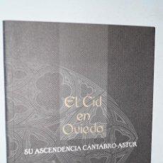 Libros de segunda mano: EL CID EN OVIEDO. SU ASCENDENCIA CÁNTABRO-ASTUR. JOSÉ TRELLES Y GRAIÑO. Lote 148882538