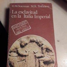 Libros de segunda mano: LA ESCLAVITUD EN LA ITALIA IMPERIAL, DE STAERMAN Y TROFIMOVA. ÚNICO EN TC. ABAL, 1979. Lote 148989402