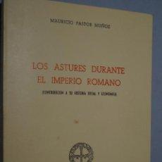 Libros de segunda mano: LOS ASTURES DURANTE EL IMPERIO ROMANO. MAURICIO PASTOR. Lote 149023950