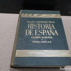 Libros de segunda mano: HISTORIA DE ESPAÑA....TOMO NUMERO II......ESPAÑA ROMANA.......R.M.PIDAL..1955..... Lote 149223514